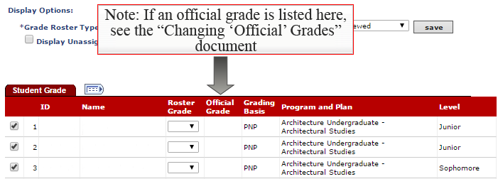 Note: If an Official grade is listed in the Official Grade Column, see the Changing Official Grades Tutorial